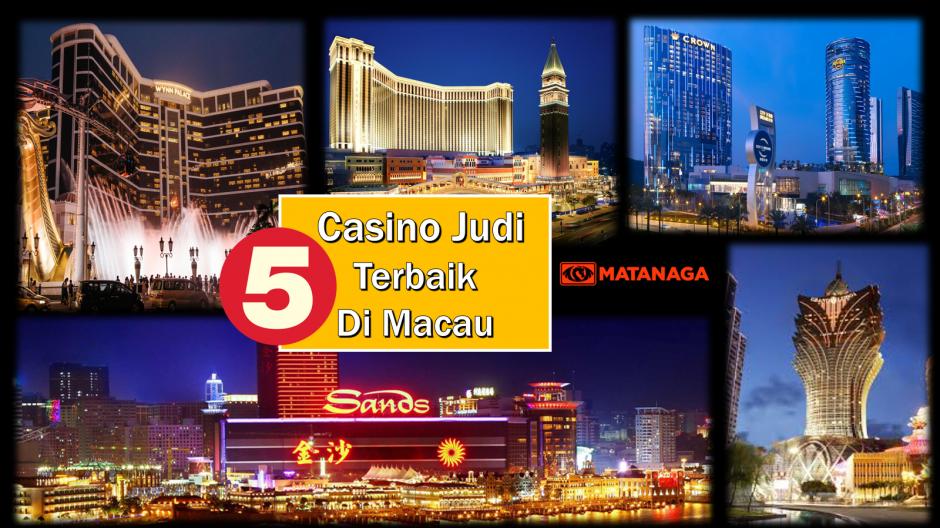 5 Tempat Judi di Macau Yang Paling Menarik